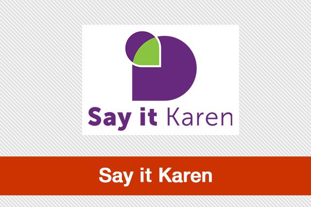 Say it Karen